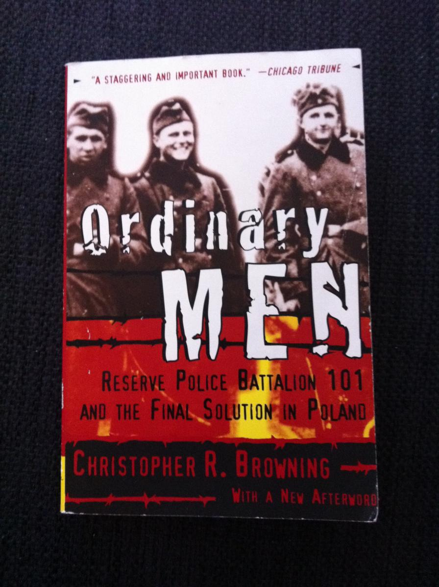 ordinary men christopher browning thesis Browning, christopher r ordinary men: voices on antisemitism interview with christopher browning from the us holocaust memorial museum.
