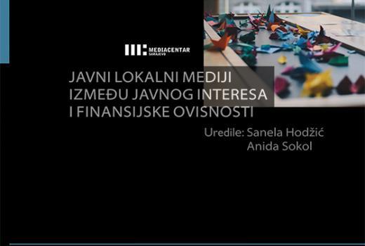 """""""Javni lokalni mediji između javnog interesa i finansijske ovisnosti"""": Politika uslovljava medije"""