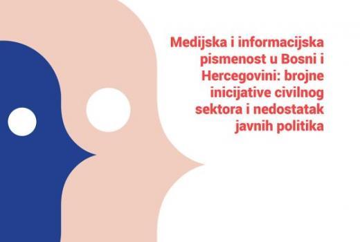 Medijska i informacijska pismenost u Bosni i Hercegovini: brojne inicijative civilnog sektora i nedostatak javnih politika