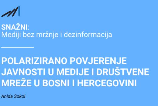 Polarizovano povjerenje javnosti u medije i društvene mreže u Bosni i Hercegovini