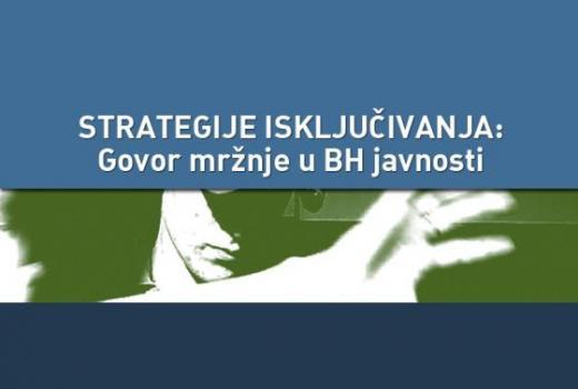Strategije isključivanja: govor mržnje u BiH