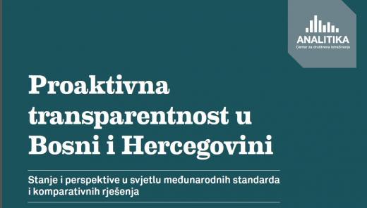 Proaktivna transparentnost u Bosni i Hercegovini: stanje i perspektive u svjetlu međunarodnih standarda i komparativnih rješenja